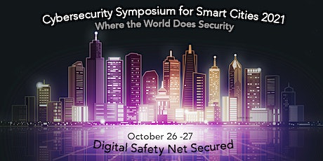 Cybersecurity Symposium for Smart Cities 2021 tickets