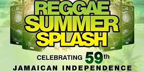 REGGAE SUMMER SPLASH - Celebrating 59 years of Jamaican Independence ‼️ tickets