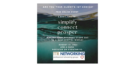 Are You Your Client's 1st Choice?  Simplify, Connect , Prosper tickets