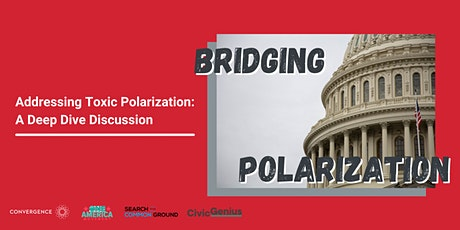 Addressing Toxic Polarization: A Deep Dive Discussion tickets