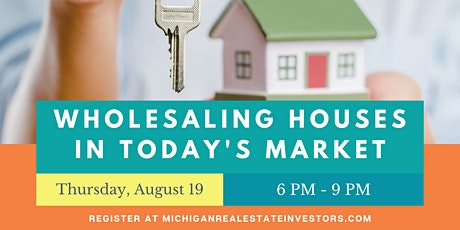 August Monthly Meeting: Wholesaling Houses in Today's Market! tickets