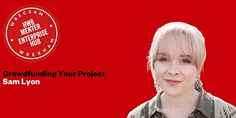 Crowdfunding Your Project: Sam Lyon tickets
