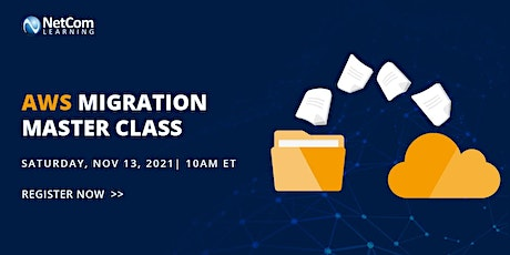 AWS Migration Master Class – Live  complimentary 2.5 Hours Virtual session tickets