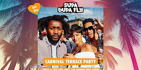 SUPA DUPA FLY X CARNIVAL TERRACE PARTY tickets
