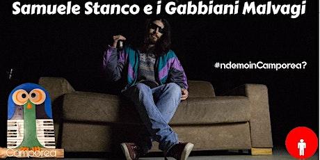 Samuele Stanco e i Gabbiani Malvagi in concerto in Camporea! tickets
