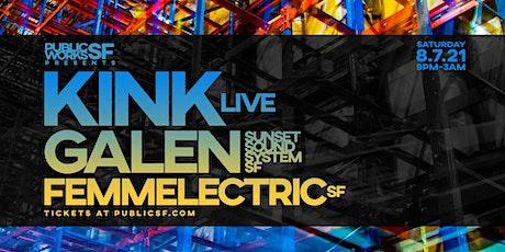 KiNK (Live), Galen & Femmelectric at Public Works tickets