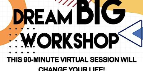 Dream BIG Workshop tickets