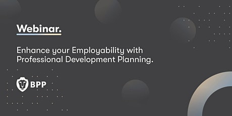 Enhance your Employability with Professional Development Planning tickets