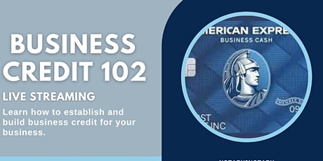 BUILDING  BUSINESS CREDIT 102 tickets