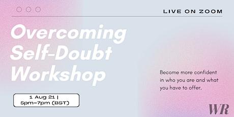 Overcoming Self-Doubt Workshop tickets