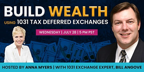 Build Wealth using 1031 Tax Deferred Exchanges tickets