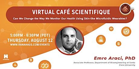 Virtual Café Scientifique | Microfluidic Wearables for Health Monitoring tickets