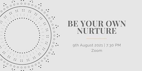 Be your own nurture workshop tickets