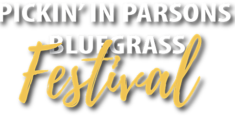 2022  Pickin' in Parsons Bluegrass Festival tickets