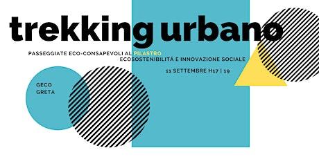 Trekking Urbano: passeggiate eco-consapevoli al Pilastro biglietti