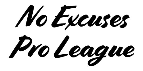 The No Excuses Pro League tickets