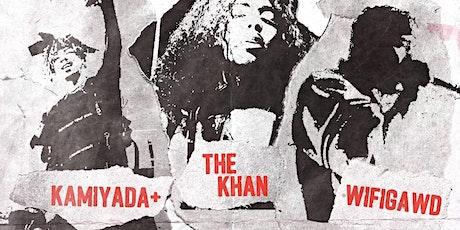WIFIGAWD + THE KHAN + KAMIYADA +  w/ Special Guests tickets