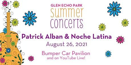 Summer Concerts: Patrick Alban & Noche Latina tickets