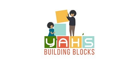 Yah's Building Blocks Informational Session tickets