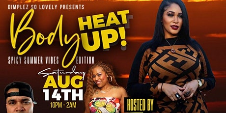 """""""BODY HEAT UP"""" SPICY SUMMER VIBES EDITION!!! tickets"""