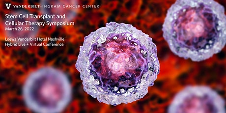 Vanderbilt Stem Cell Transplant and Cellular Therapy Symposium tickets