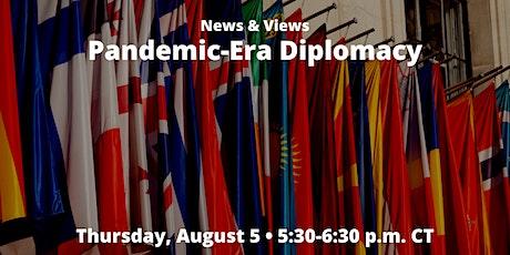 News & Views: Pandemic-Era Diplomacy tickets