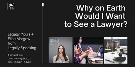 Why on Earth Would I Want to See a Lawyer? tickets