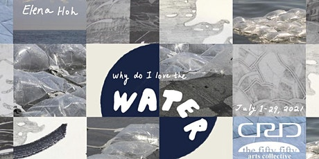 Elena Hoh - Why Do I Love the Water - Finissage event tickets