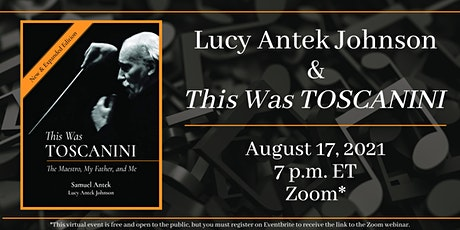 Lucy Antek Johnson discusses THIS WAS TOSCANINI:The Maestro, My Father & Me tickets
