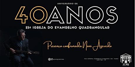 40 anos da 25IEQ de Curitiba - 26.09 noite ingressos
