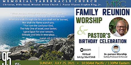 Family Reunion Worship with Pastor's Birthday Celebration tickets