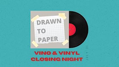 Vino & Vinyl: Closing Night DRAWN TO PAPER  @Fulton Street Collective tickets
