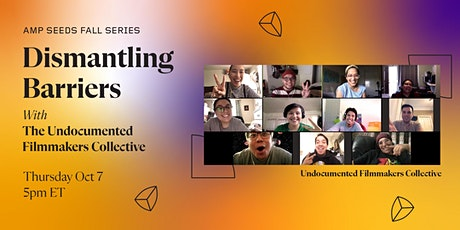 Dismantling Barriers with The Undocumented Filmmakers Collective tickets