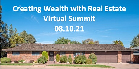 Creating Wealth With Real Estate Virtual Summit tickets