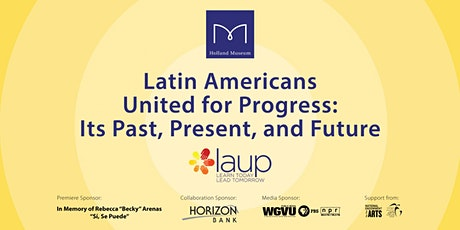 Latin Americans United for Progress: Its Past, Present, and Future tickets