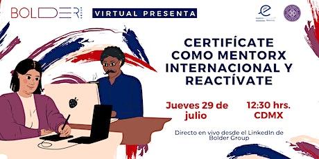 Certifícate como Mentorx Internacional y Reactívate entradas