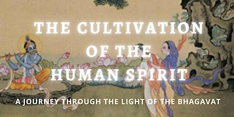 Cultivation of the Human Spirit: Light of Bhagavat 3 day workshop & seminar tickets