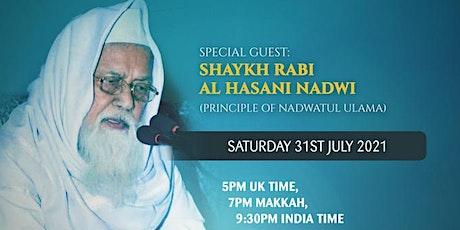 Maqra'ah of Hadith with Shaykh Rabi al Hasani Nadwi, Head of Nadwatul Ulama tickets
