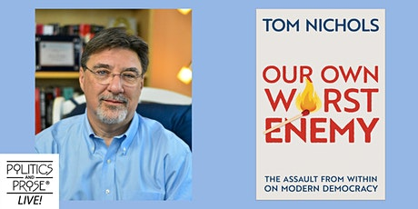 P&P Live! Tom Nichols   OUR OWN WORST ENEMY tickets