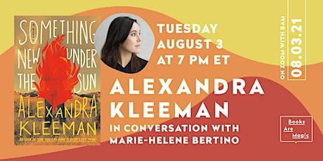 Alexandra Kleeman: Something New Under the Sun w/ Marie-Helene Bertino tickets