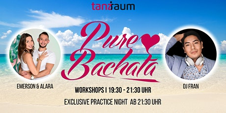 Pure Bachata Exclusive Practice Night I 2 WS mit Emerson & Alara I DJ  Fran Tickets