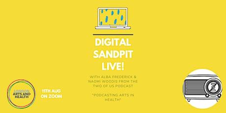 Digital Sandpit Live! Podcasting Arts in Health tickets