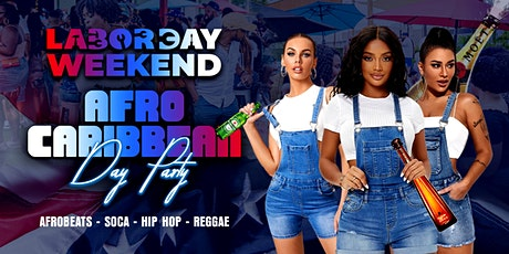 LABOR DAY WEEKEND AFRO CARIBBEAN DAY PARTY tickets