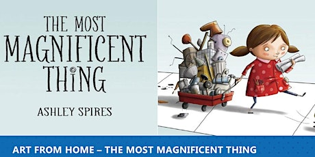 Art From Home - The  Most Magnificent Thing tickets