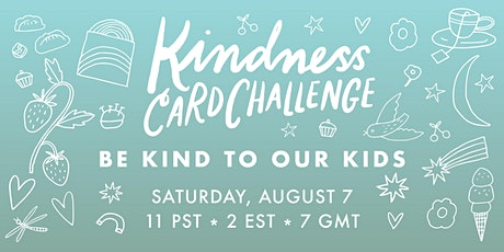 KINDNESS CARD CHALLENGE: BE KIND TO OUR KIDS tickets