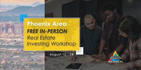 Free Phoenix Area Real Estate Investing Event, 8/12-8/14! tickets