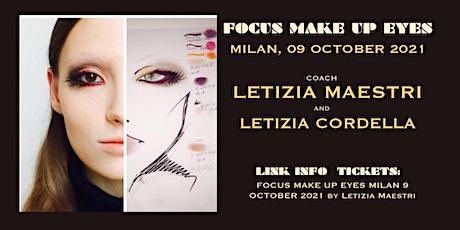 FOCUS MAKE UP EYES  MILAN 9 OCTOBER 2021 by Letizia Maestri biglietti