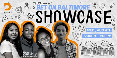Dent Education's 5th Annual Bet on Baltimore Showcase tickets