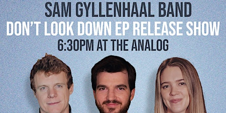 Sam Gyllenhaal Band's EP Release Show tickets