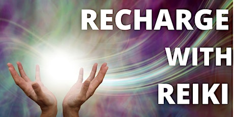 Recharge with Reiki: Reviving your Mind, Body & Spirit with Energy work tickets